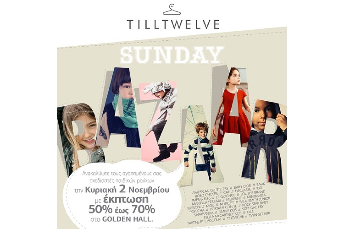 Κυριακάτικο Bazaar στο tilltwelve!